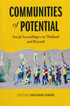 COMMUNITIES of POTENTIAL - Social Assemblages in Thailand and Beyond -